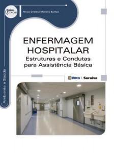 Baixar Enfermagem Hospitalar – Estruturas e Condutas para Assistência Básica pdf, epub, eBook