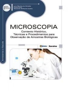 Baixar Microscopia: Contexto Histórico, Técnicas e Procedimentos para Observação de Amostras Biológicas pdf, epub, eBook