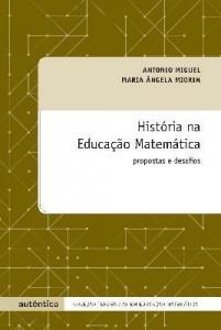 Baixar História na educação matemática – Propostas e desafios pdf, epub, eBook