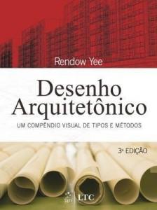 Baixar Desenho Arquitetônico – Um Compêndio Visual de Tipos e Métodos pdf, epub, ebook