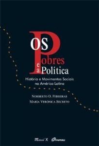 Baixar Os Pobres e A Política – Histórias e Movimentos Sociais na América Latina pdf, epub, ebook