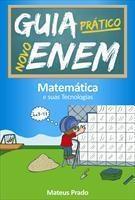 Baixar Guia Prático Novo Enem – Matemática e Suas Tecnologias pdf, epub, ebook