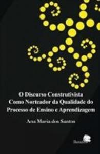 Baixar O discurso construtivista como norteador da qualidade do processo de ensino e aprendizagem pdf, epub, ebook