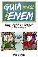 Baixar Guia Prático Novo Enem – Linguagens, Códigos e Suas Tecnologias pdf, epub, ebook