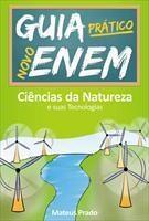 Baixar Guia Prático Novo Enem – Ciências da Natureza e Suas Tecnologias pdf, epub, eBook