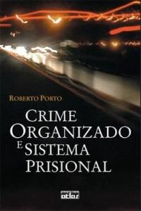 Baixar Crime Organizado e Sistema Prisional pdf, epub, ebook
