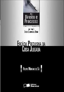 Baixar COL. DIREITO E PROCESSO – EFICÁCIA DA COISA JULGADA – 1ª edição pdf, epub, ebook