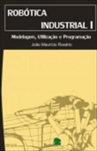 Baixar Robótica Industrial I – Modelagem, Utilização e Programação pdf, epub, ebook