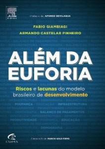 Baixar Além da Euforia – Riscos e Lacunas do Modelo Brasileiro de Desenvolvimento pdf, epub, ebook