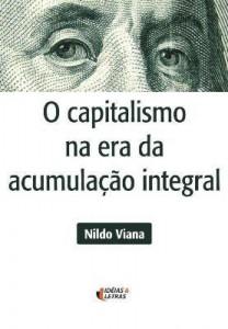 Baixar O capitalismo na era da acumulação integral pdf, epub, ebook