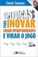 Baixar SUPERDICAS PARA INOVAR, CRIAR OPORTUNIDADES E VIRAR O JOGO – 1ª edição pdf, epub, ebook