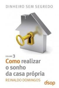 Baixar Dinheiro sem segredo – Como realizar o sonho da casa própria pdf, epub, ebook