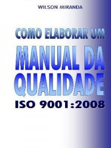 Baixar COMO ELABORAR UM MANUAL DA QUALIDADE ISO 9001:2008 pdf, epub, ebook