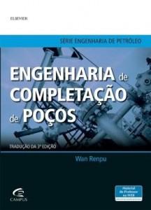 Baixar ENGENHARIA DE COMPLETAÇÃO DE POÇOS – TRADUÇÃO DA 3ª EDIÇÃO pdf, epub, ebook