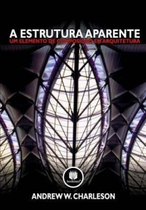 Baixar A Estrutura Aparente – Um Elemento de Composição em Arquitetura pdf, epub, ebook