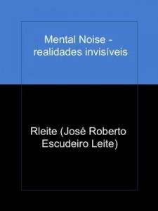 Baixar Mental Noise – realidades invisíveis pdf, epub, ebook