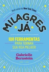 Baixar Milagres Já – 108 Ferramentas Para Tornar Sua Vida Melhor pdf, epub, eBook