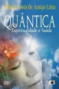Baixar Quântica – Espiritualidade e Saúde pdf, epub, eBook