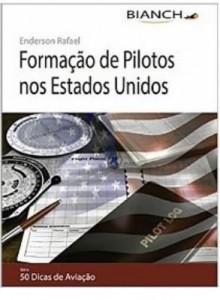Baixar Livro Formação de Pilotos nos Estados Unidos – 50 Dicas de Aviação pdf, epub, ebook