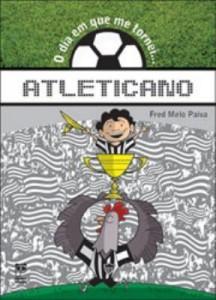 Baixar O Dia em que Me Tornei… Atleticano pdf, epub, eBook