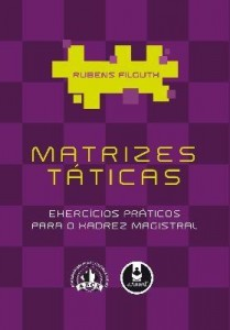 Baixar Matrizes Táticas – Exercícios Práticos para o Xadrez Magistral pdf, epub, ebook