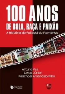 Baixar 100 Anos de Bola, Raça e Paixão pdf, epub, eBook