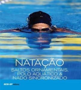 Baixar Natação – Saltos Ornamentais, Polo Aquático & Nado Sincronizado pdf, epub, ebook