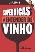 Baixar Superdicas para entender de vinho – 1ª edição pdf, epub, ebook