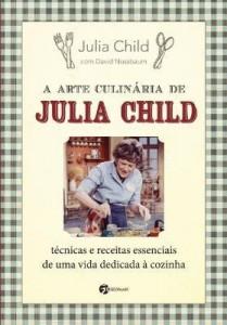 Baixar A Arte Culinária de Julia Child pdf, epub, ebook