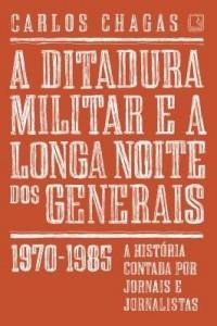 Baixar A ditadura militar e a longa noite dos generais pdf, epub, eBook