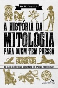 Baixar A História da Mitologia para Quem Tem Pressa pdf, epub, ebook