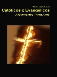 Baixar Católicos x Evangélicos – A Guerra dos Trinta Anos (1618-1648) pdf, epub, ebook