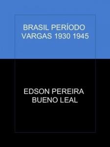 Baixar BRASIL PERÍODO VARGAS 1930 1945 pdf, epub, ebook