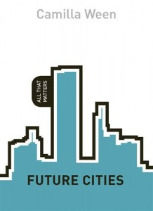 Baixar Future cities: all that matters pdf, epub, ebook
