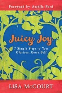 Baixar Juicy joy: 7 simple steps to your glorious, pdf, epub, ebook