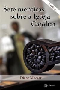Baixar Sete mentiras sobre a igreja catolica pdf, epub, eBook