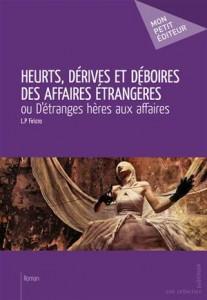 Baixar Heurts, derives et deboires des affaires pdf, epub, eBook