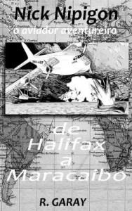 Baixar Série Nick Nipigon – De Halifax a Maracaibo pdf, epub, eBook