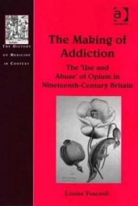 Baixar The Making of Addiction: The 'Use and Abuse' of Opium in Nineteenth-Century Britain pdf, epub, eBook