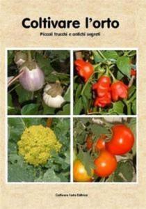 Baixar Coltivare lorto. piccoli trucchi e antichi pdf, epub, ebook