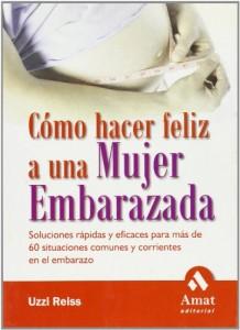 Baixar Como hacer feliz a una mujer embarazada pdf, epub, eBook
