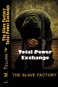 Baixar Slave factory: total power exchange, the pdf, epub, ebook