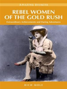 Baixar Rebel women of the gold rush: extraordinary pdf, epub, ebook