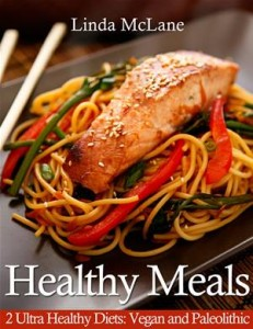 Baixar Healthy meals: 2 ultra healthy diets: vegan and pdf, epub, ebook