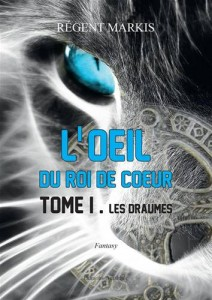 Baixar L'oeil du roi de coeur – tome i – les draumes pdf, epub, eBook