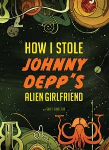 Baixar How i stole johnny depp's alien girlfriend pdf, epub, ebook