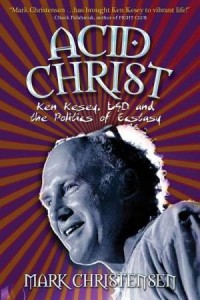 Baixar Acid christ: ken kesey, lsd, and the politics of pdf, epub, eBook