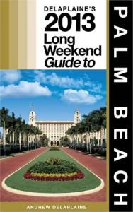 Baixar Delaplaines 2013 long weekend guide to palm pdf, epub, eBook