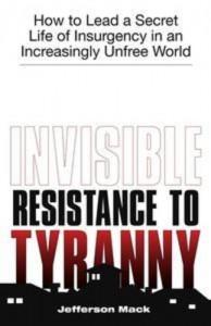 Baixar Invisible resistance to tyranny pdf, epub, eBook