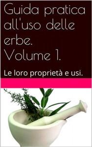 Baixar Guida pratica all'uso delle erbe. volume 1. pdf, epub, eBook